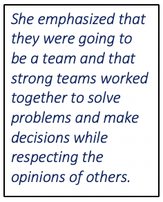 She emphasized that they were going to be a team and that strong teams worked together to solve problems and make decisions while respecting the opinions of others.